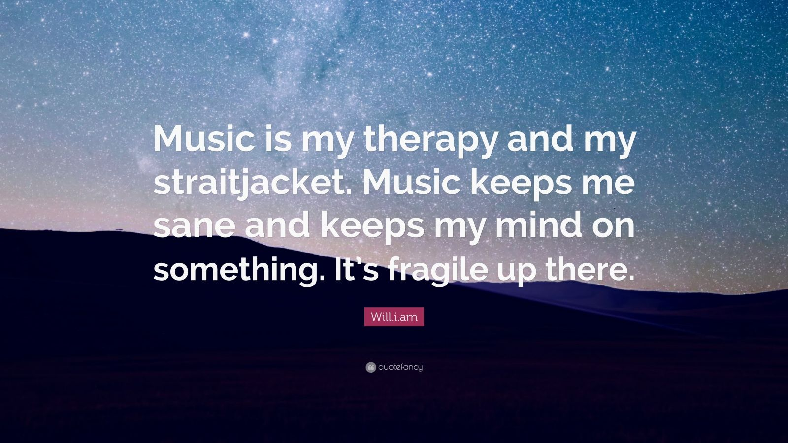 Success Quotes Hd Wallpapers Will I Am Quote Music Is My Therapy And My Straitjacket