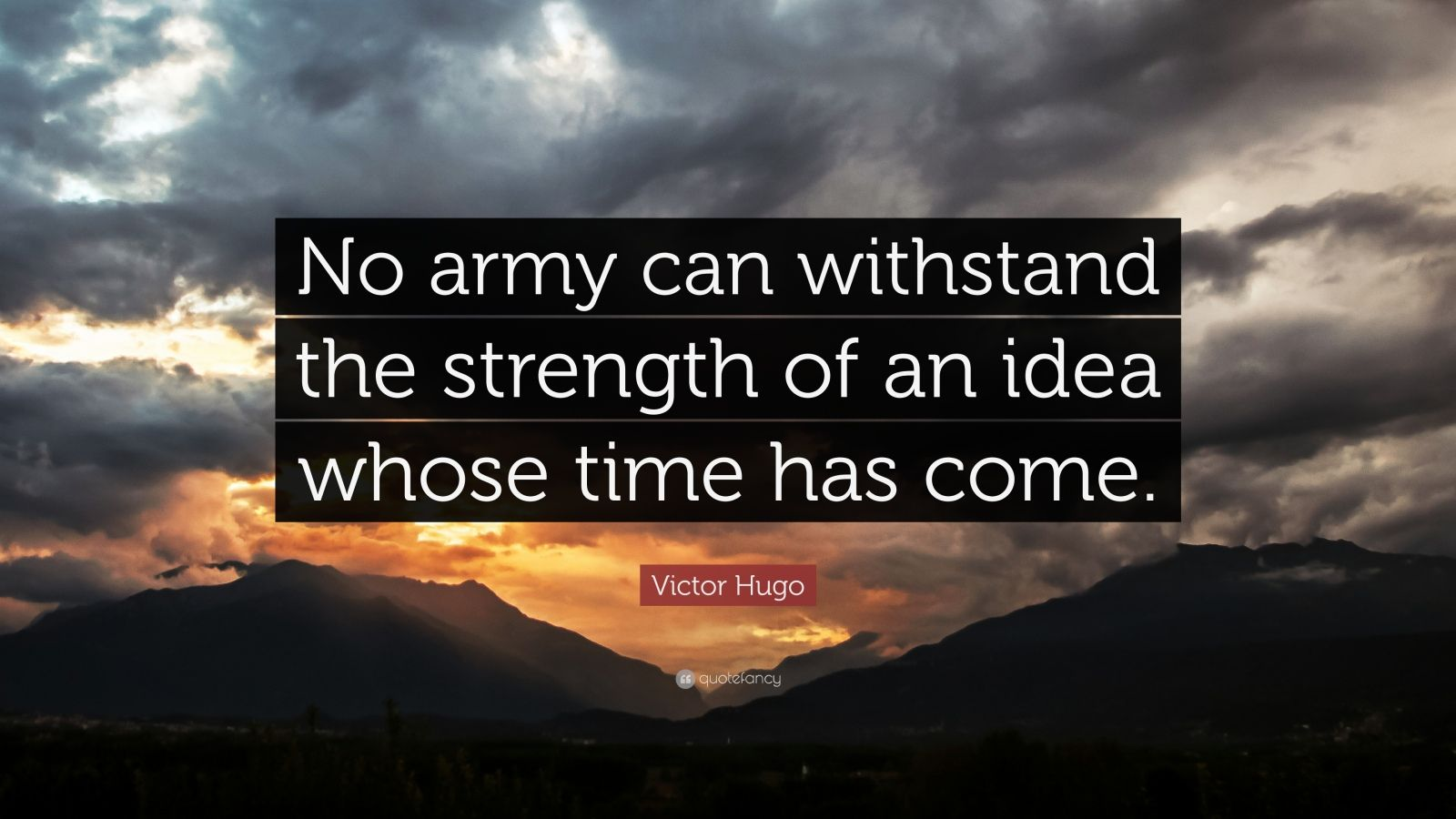 Best English Quotes Wallpaper Victor Hugo Quote No Army Can Withstand The Strength Of