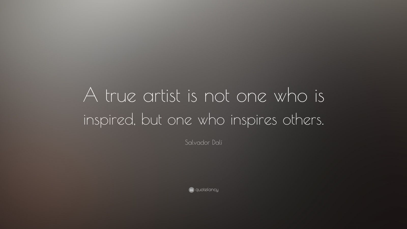 Funny Motivational Wallpapers With Quotes Salvador Dal 237 Quote A True Artist Is Not One Who Is