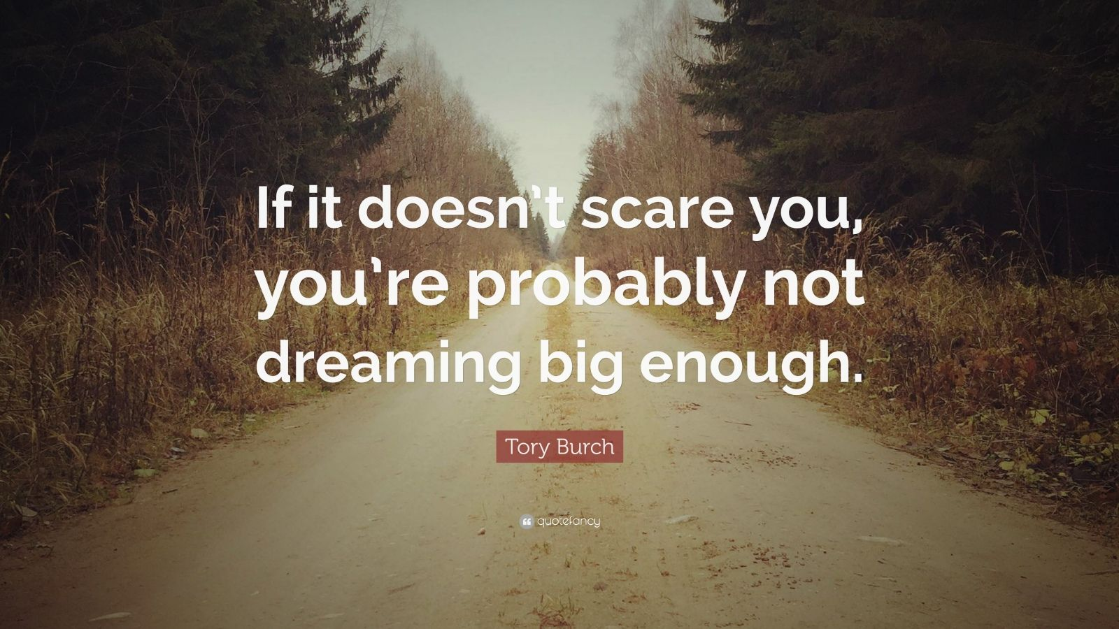 Steve Jobs Motivational Quotes Wallpaper Tory Burch Quote If It Doesn T Scare You You Re