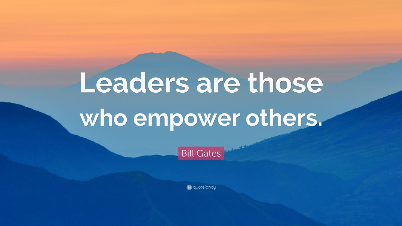 Gandhi Wallpapers With Quotes Bill Gates Quote Leaders Are Those Who Empower Others