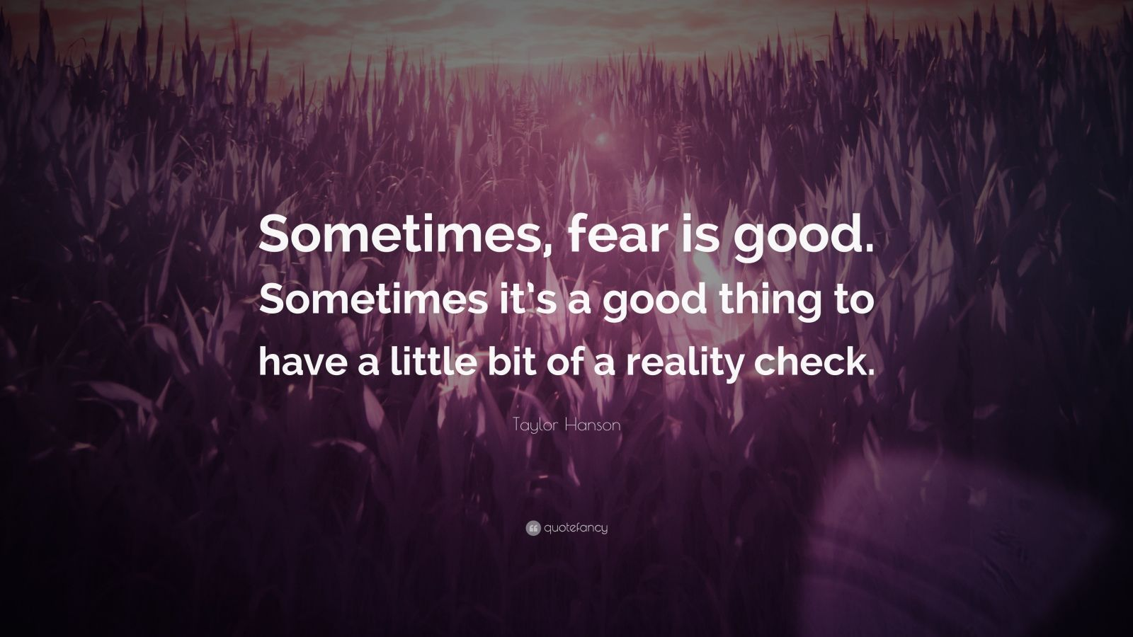 Swami Vivekananda Quotes Wallpaper Taylor Hanson Quote Sometimes Fear Is Good Sometimes