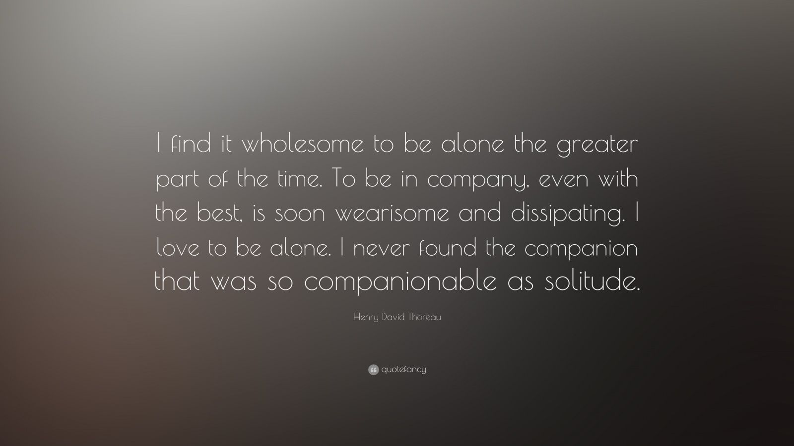 Wholesome Quote Wallpaper Henry David Thoreau Quote I Find It Wholesome To Be