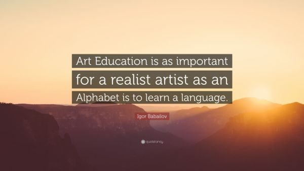 Igor Babailov Quote Art Education Important