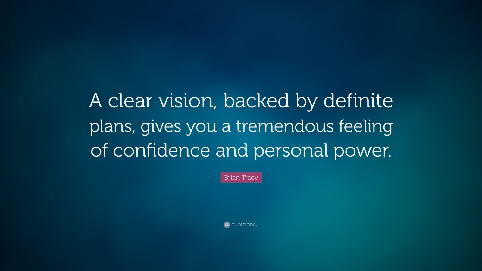 Persistence Quotes Wallpapers Brian Tracy Quote A Clear Vision Backed By Definite