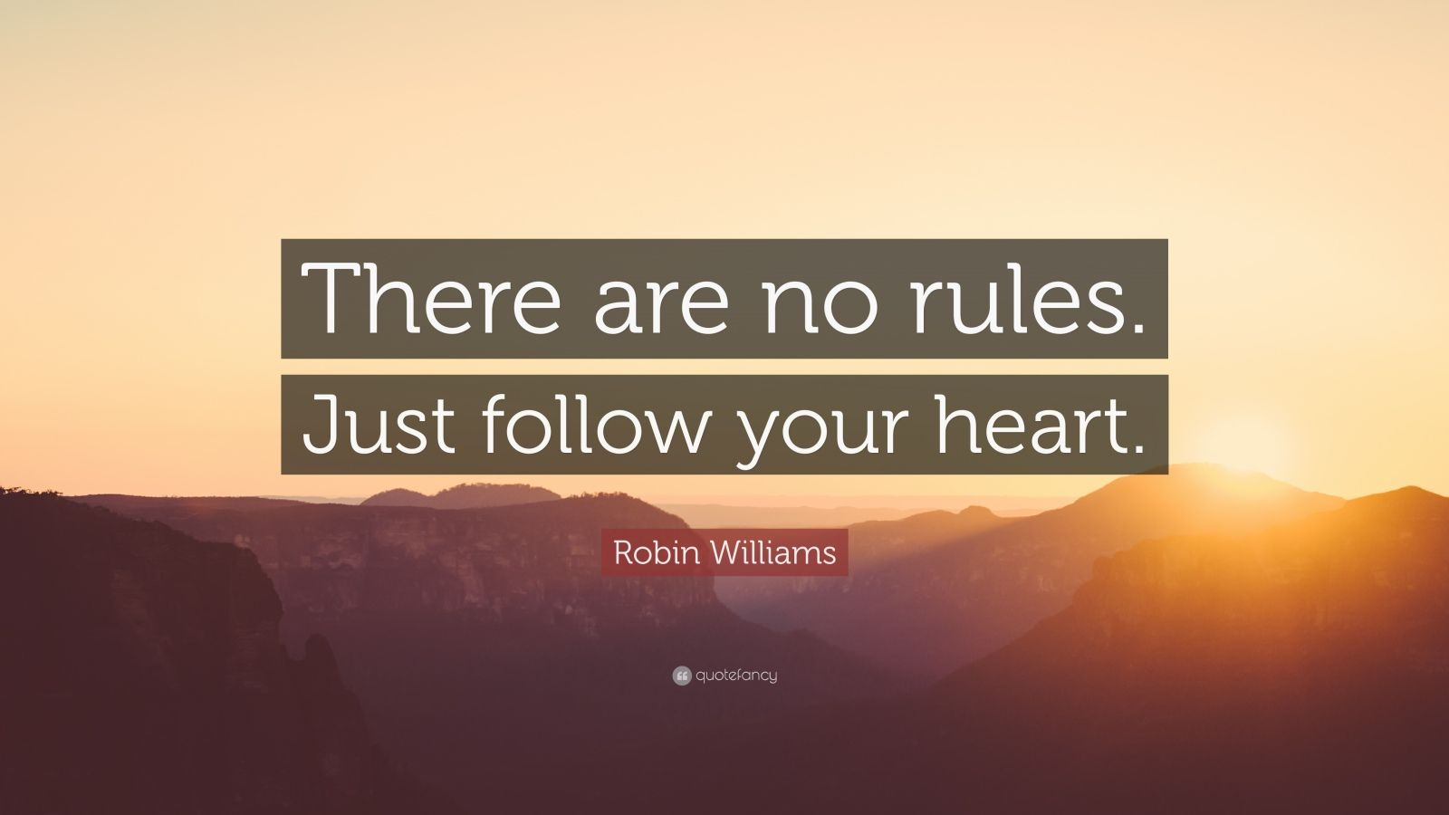 Ernest Hemingway Quote Wallpaper Robin Williams Quote There Are No Rules Just Follow
