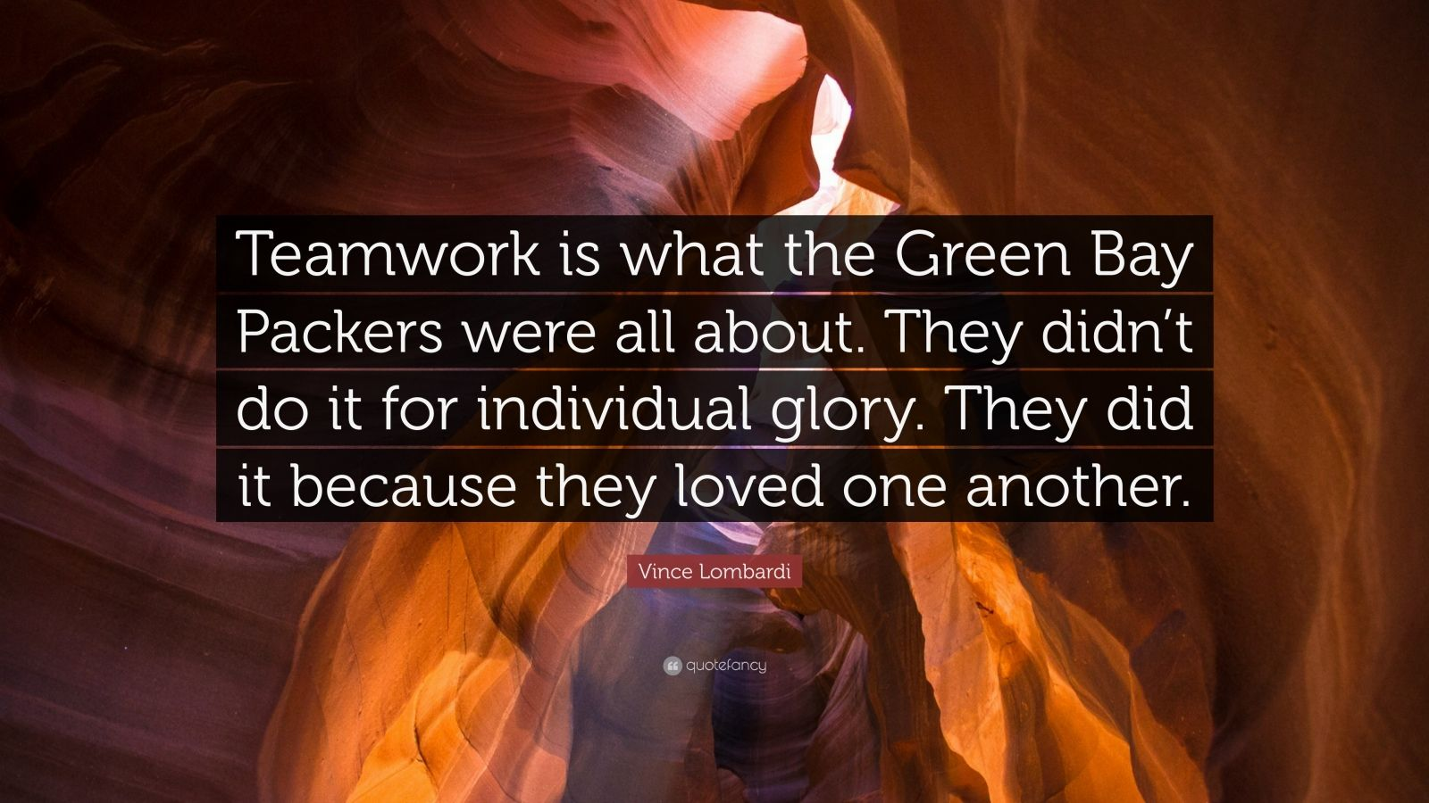 Vince Lombardi Quote Teamwork Is What The Green Bay Packers Were All About They Didn T Do It