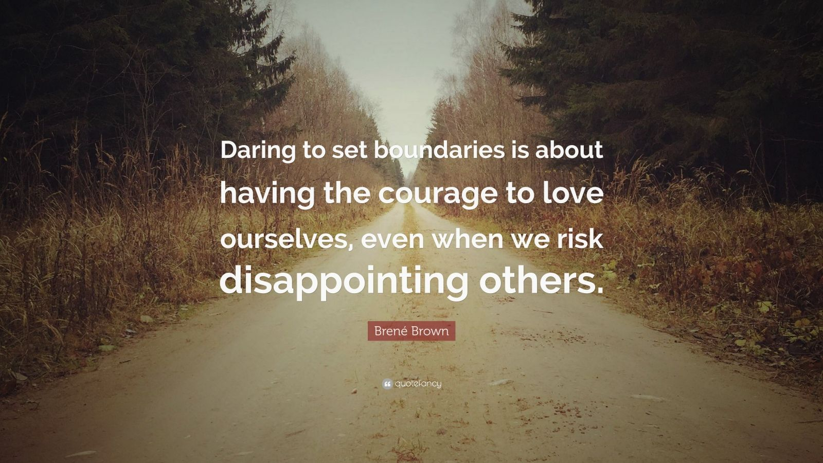 Brene Brown Quote Daring To Set Boundaries Is About
