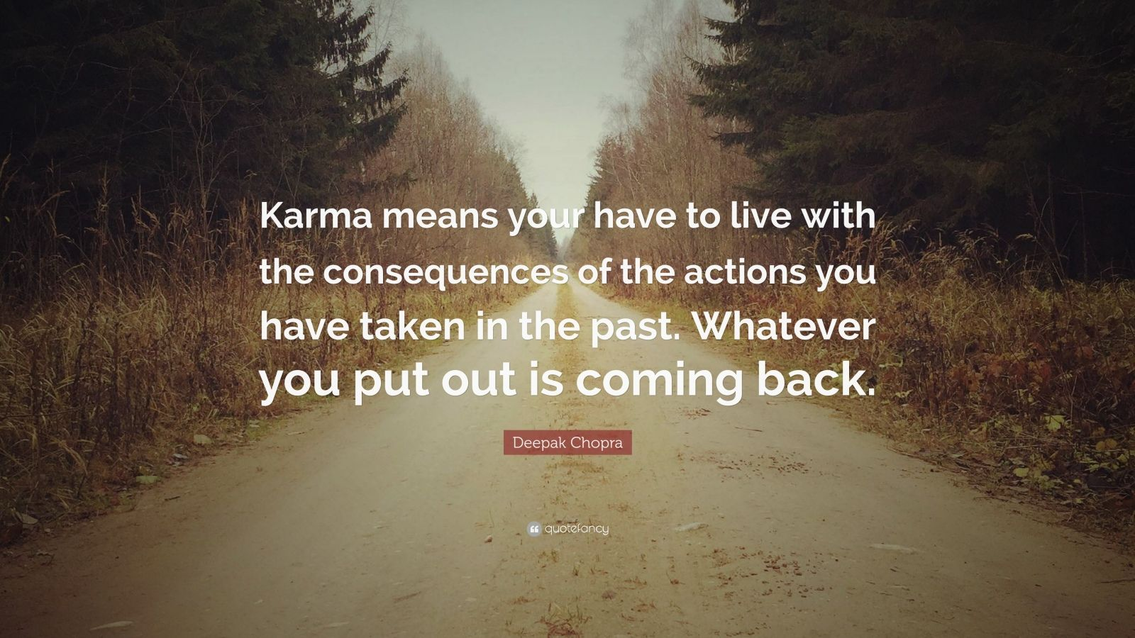 Zen Quote Wallpaper Deepak Chopra Quote Karma Means Your Have To Live With