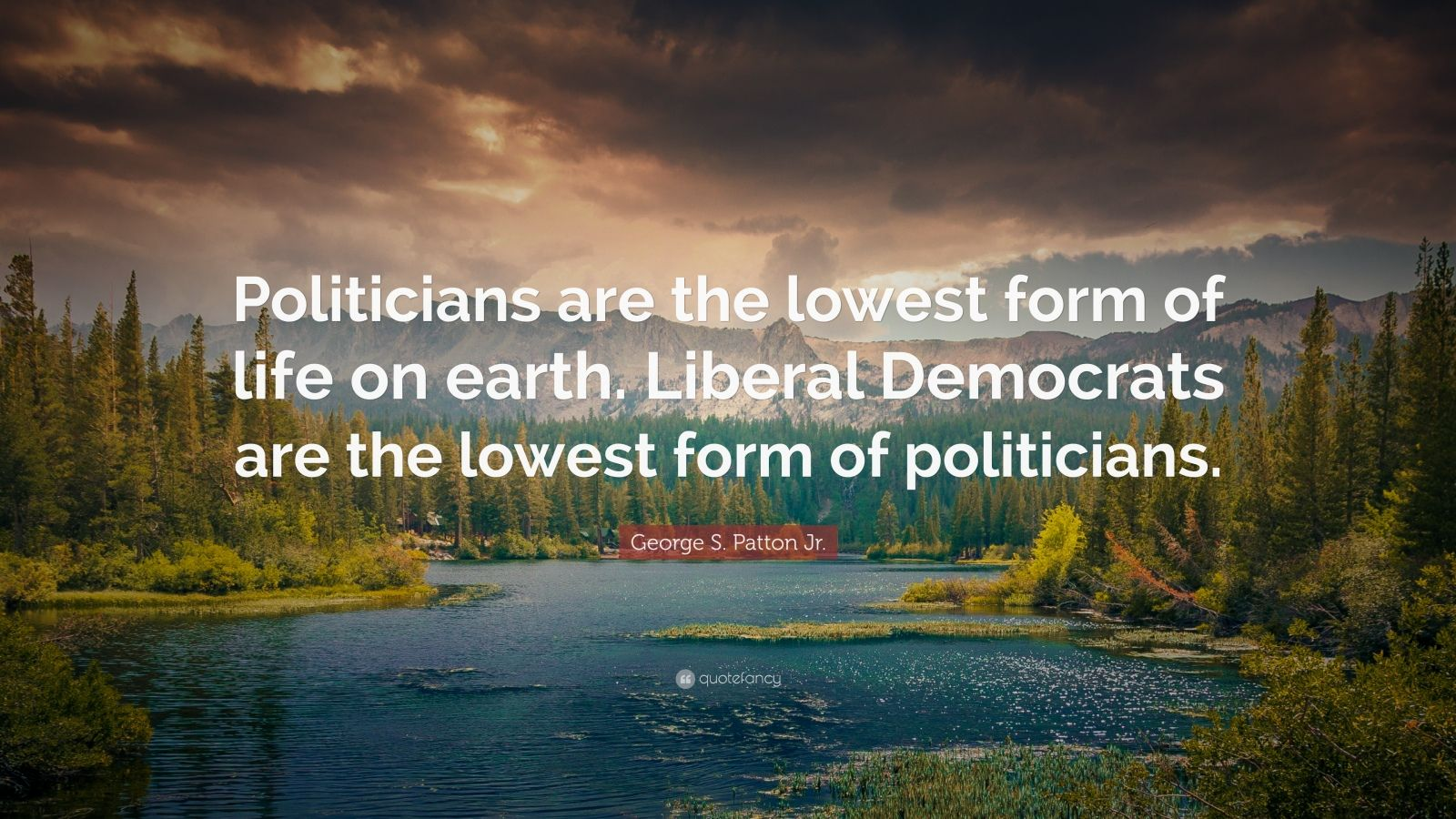 Pride And Prejudice Quotes Wallpaper George S Patton Jr Quote Politicians Are The Lowest