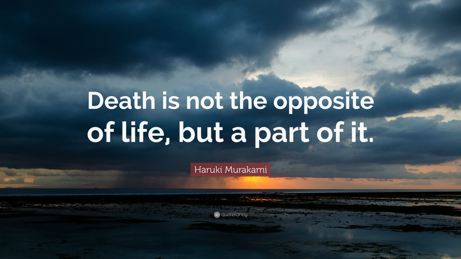 Ernest Hemingway Quote Wallpaper Haruki Murakami Quote Death Is Not The Opposite Of Life