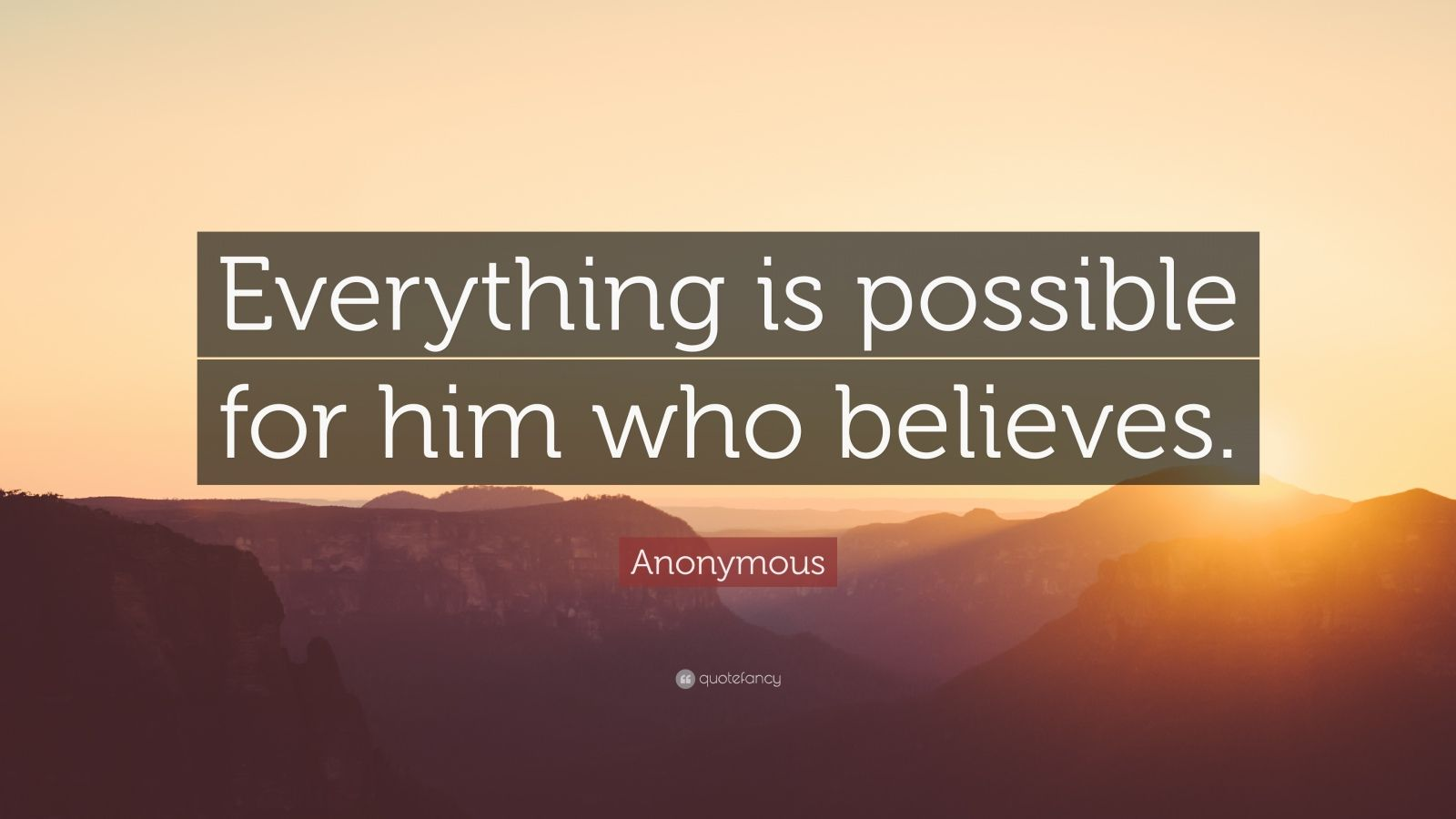 We Heart It Wallpaper Quotes Anonymous Quote Everything Is Possible For Him Who