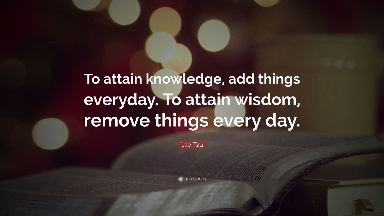 Motivational Life Quotes Wallpapers Lao Tzu Quote To Attain Knowledge Add Things Everyday