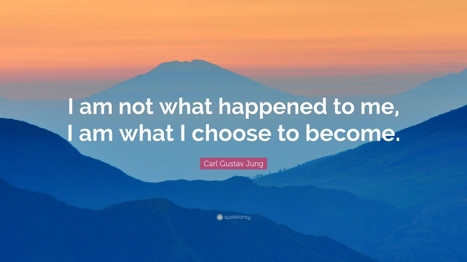 Motivational Life Quotes Wallpapers Carl Gustav Jung Quote I Am Not What Happened To Me I