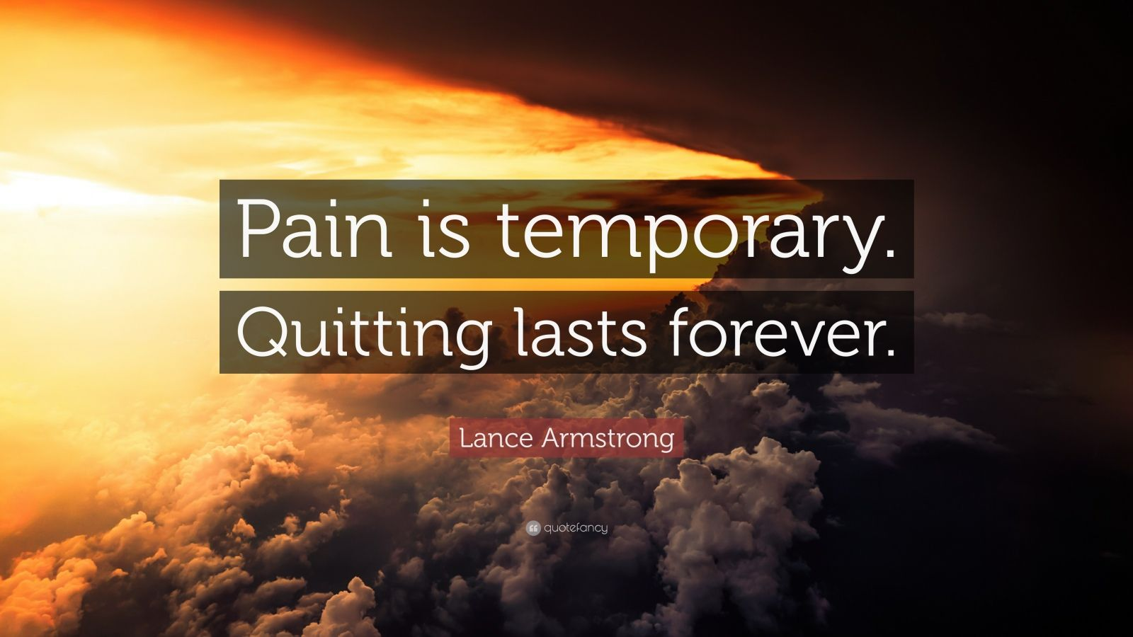Hd Motivational Quotes Wallpapers Lance Armstrong Quote Pain Is Temporary Quitting Lasts