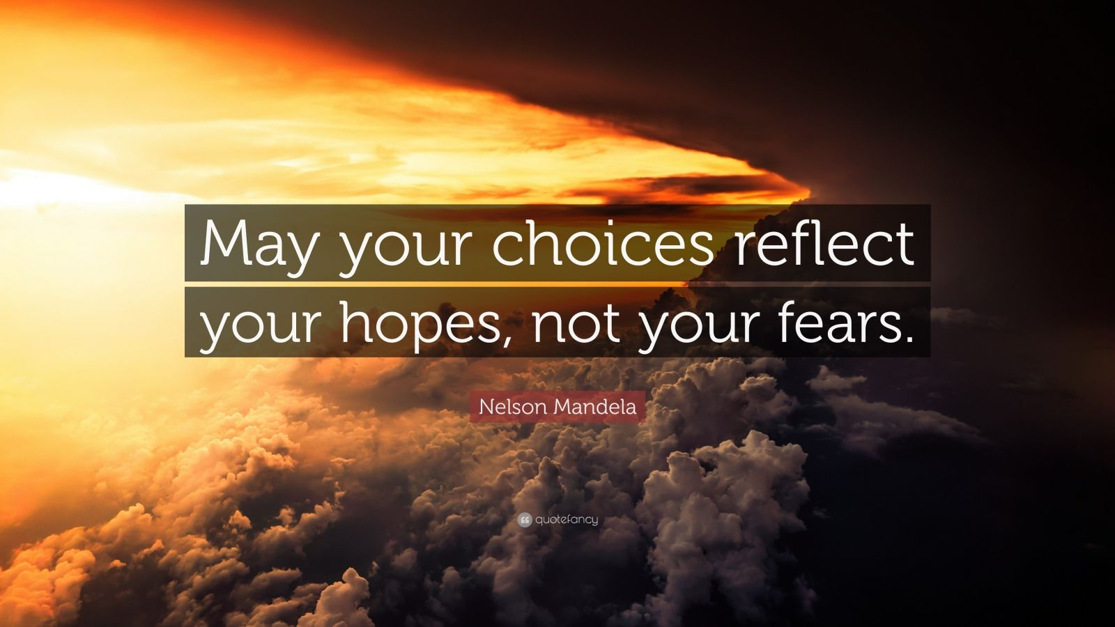 Gandhi Wallpapers With Quotes Nelson Mandela Quote May Your Choices Reflect Your Hopes