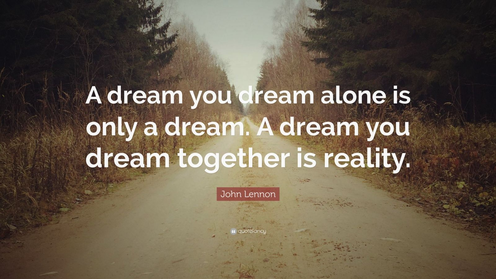 Mother Teresa Quotes Wallpapers John Lennon Quote A Dream You Dream Alone Is Only A