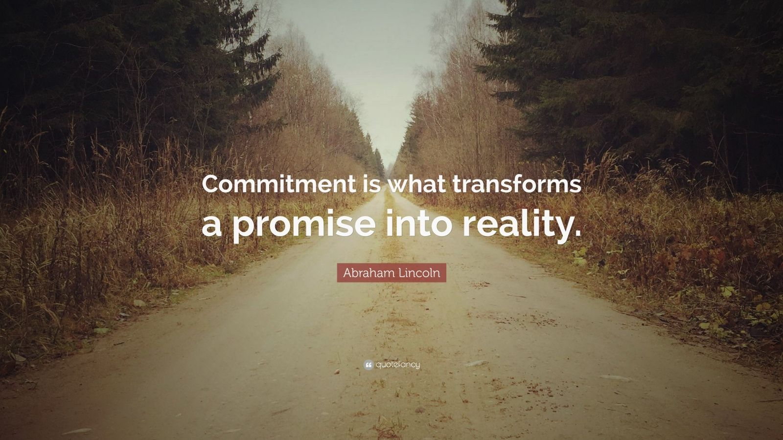 Make Own Quote Wallpaper Abraham Lincoln Quote Commitment Is What Transforms A