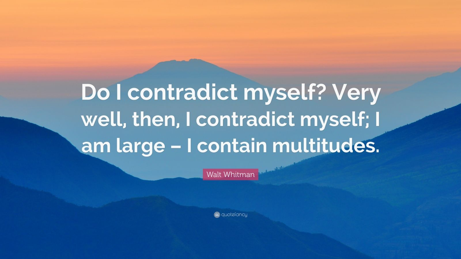 Mother Teresa Quotes Wallpapers Walt Whitman Quote Do I Contradict Myself Very Well