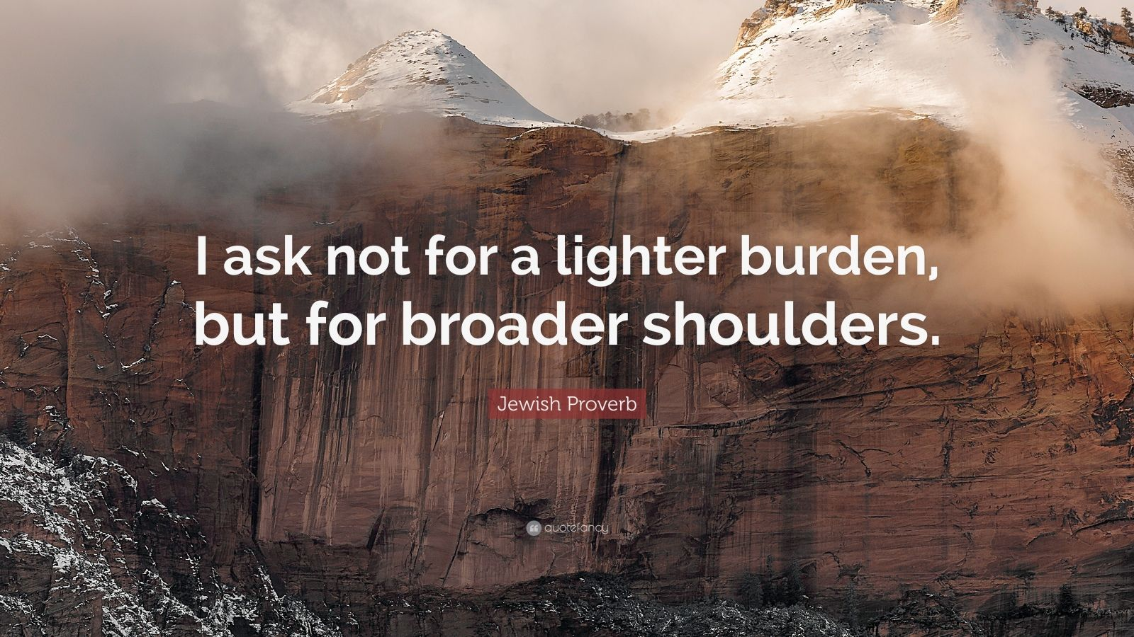 Beautiful Wallpapers With Inspirational Quotes Jewish Proverb Quote I Ask Not For A Lighter Burden But