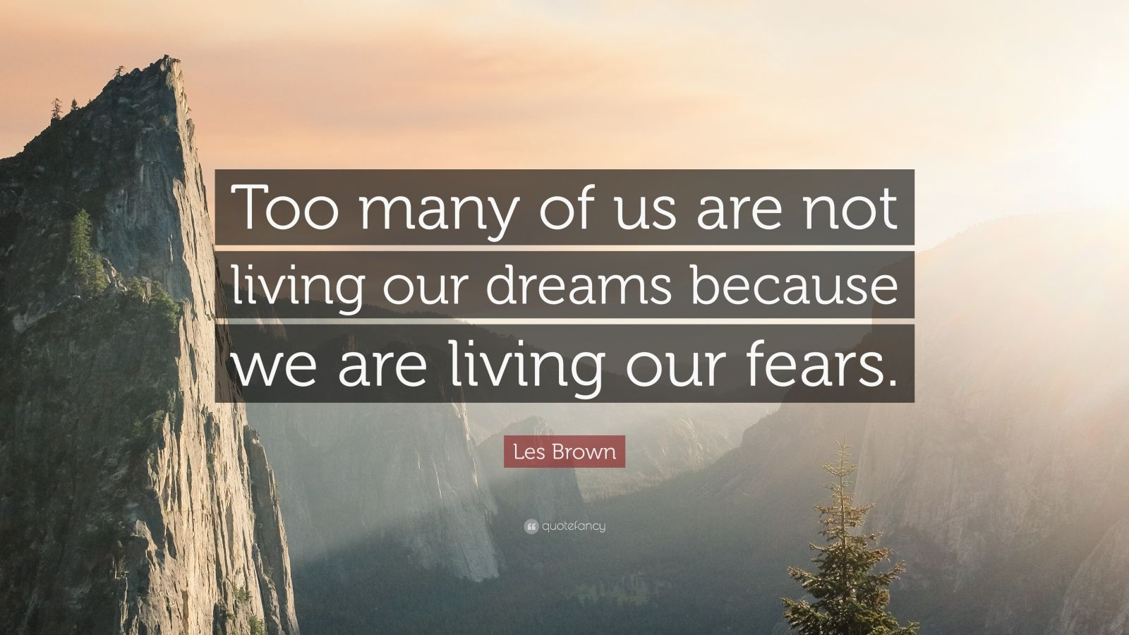 Les Brown Quote Too Many Of Us Are Not Living Our Dreams