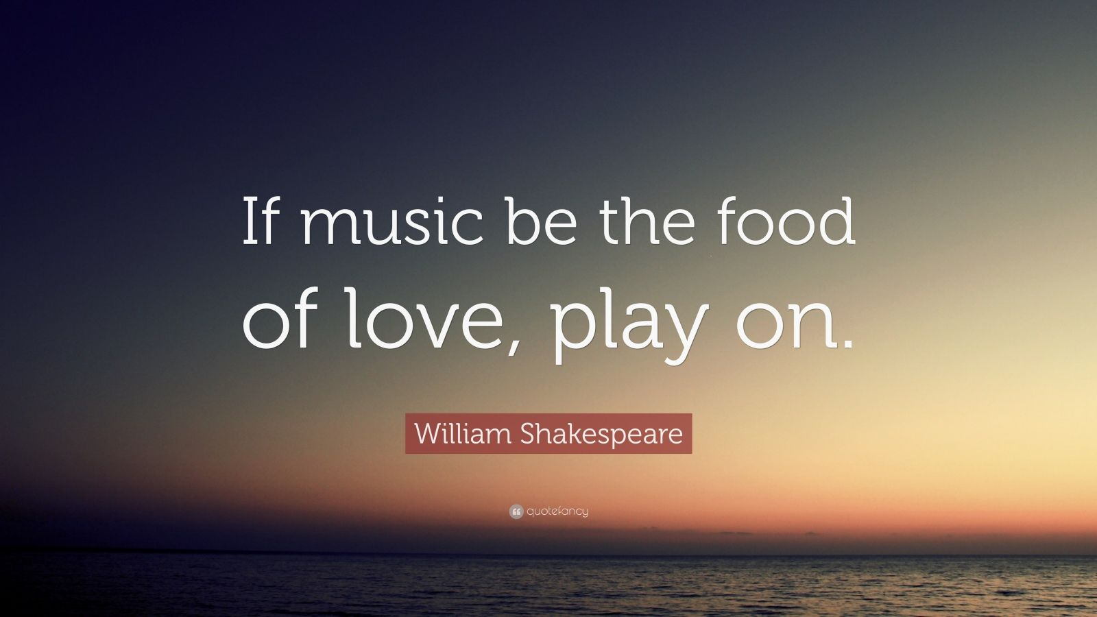Mother Quote Wallpaper William Shakespeare Quote If Music Be The Food Of Love