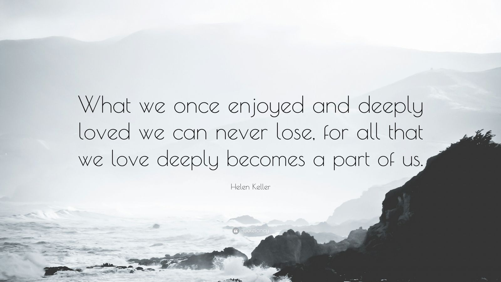 Vengeance Quotes Wallpapers Helen Keller Quote What We Once Enjoyed And Deeply Loved