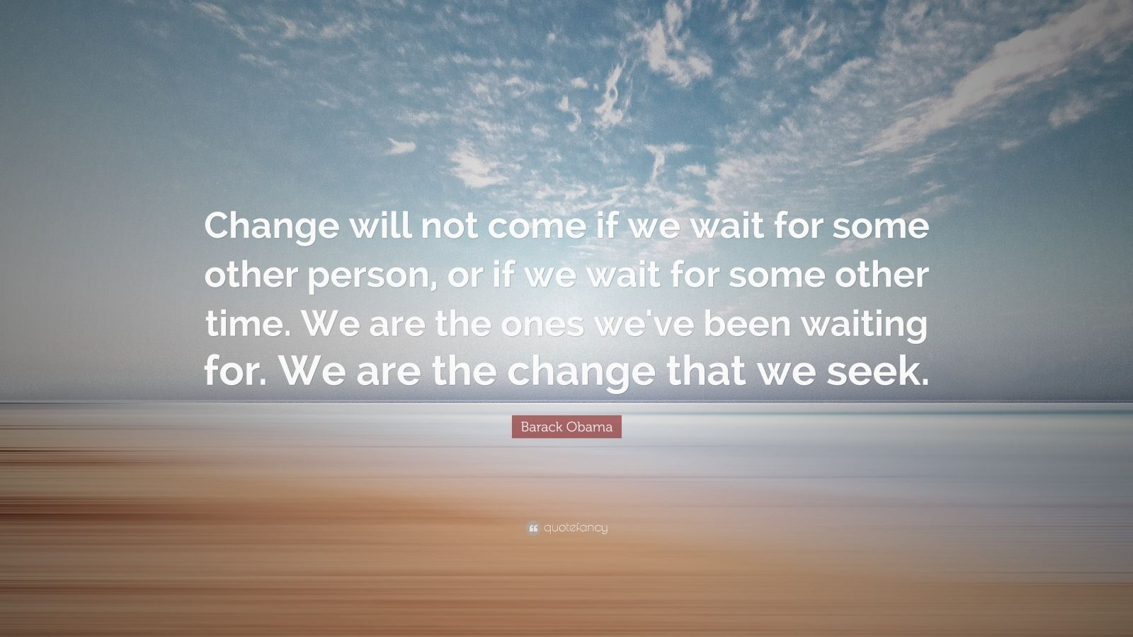 Aristotle Quotes Wallpaper Barack Obama Quote Change Will Not Come If We Wait For