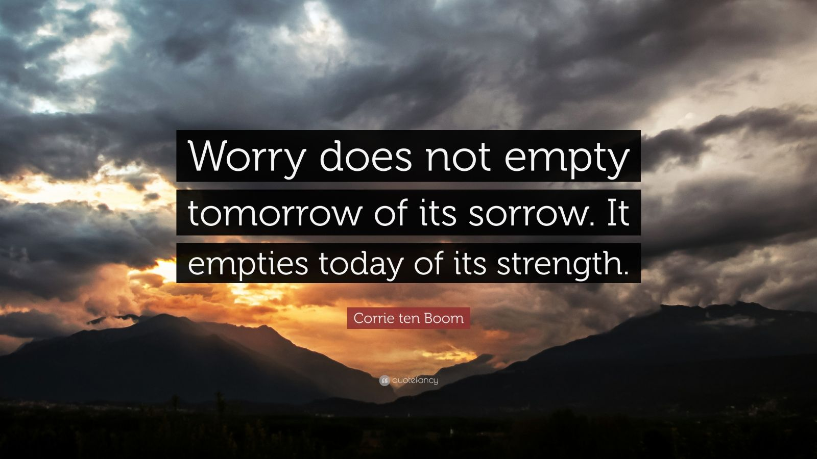 Sorrow Wallpapers With Quotes Corrie Ten Boom Quote Worry Does Not Empty Tomorrow Of