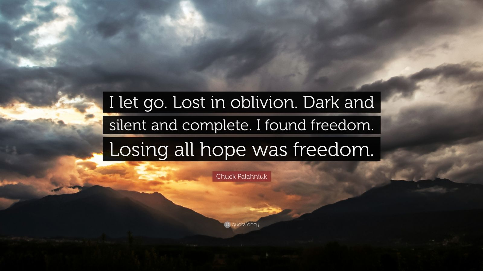 Theodore Roosevelt Quotes Wallpaper Chuck Palahniuk Quote I Let Go Lost In Oblivion Dark