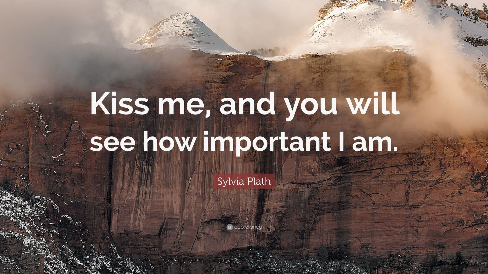 Love Kiss Wallpaper With Quotes Sylvia Plath Quote Kiss Me And You Will See How