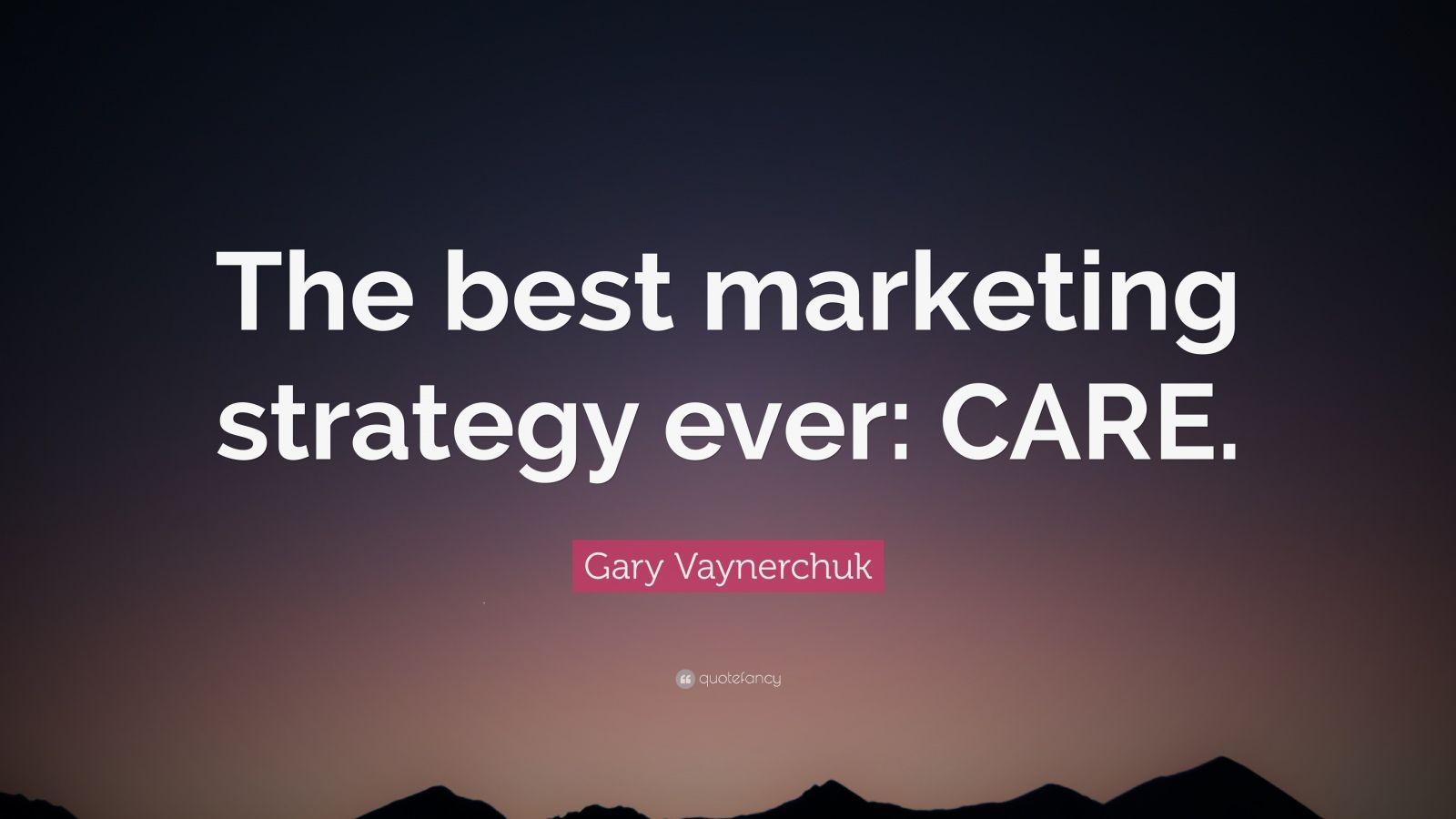 Gary Vaynerchuk Quotes Wallpaper Gary Vaynerchuk Quote The Best Marketing Strategy Ever