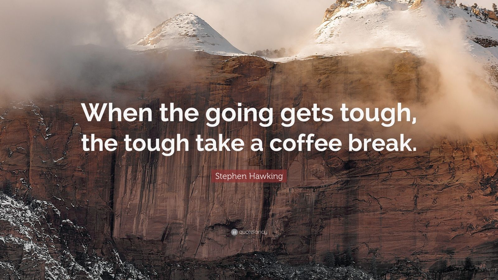 Douglas Adams Quotes Wallpaper Stephen Hawking Quote When The Going Gets Tough The