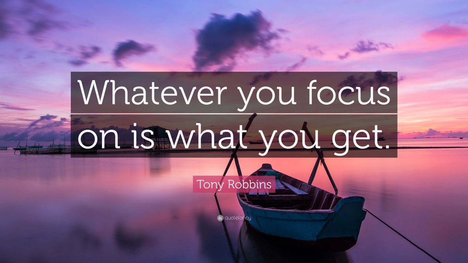 """Tony Robbins Quote: """"Whatever you focus on is what you get ..."""