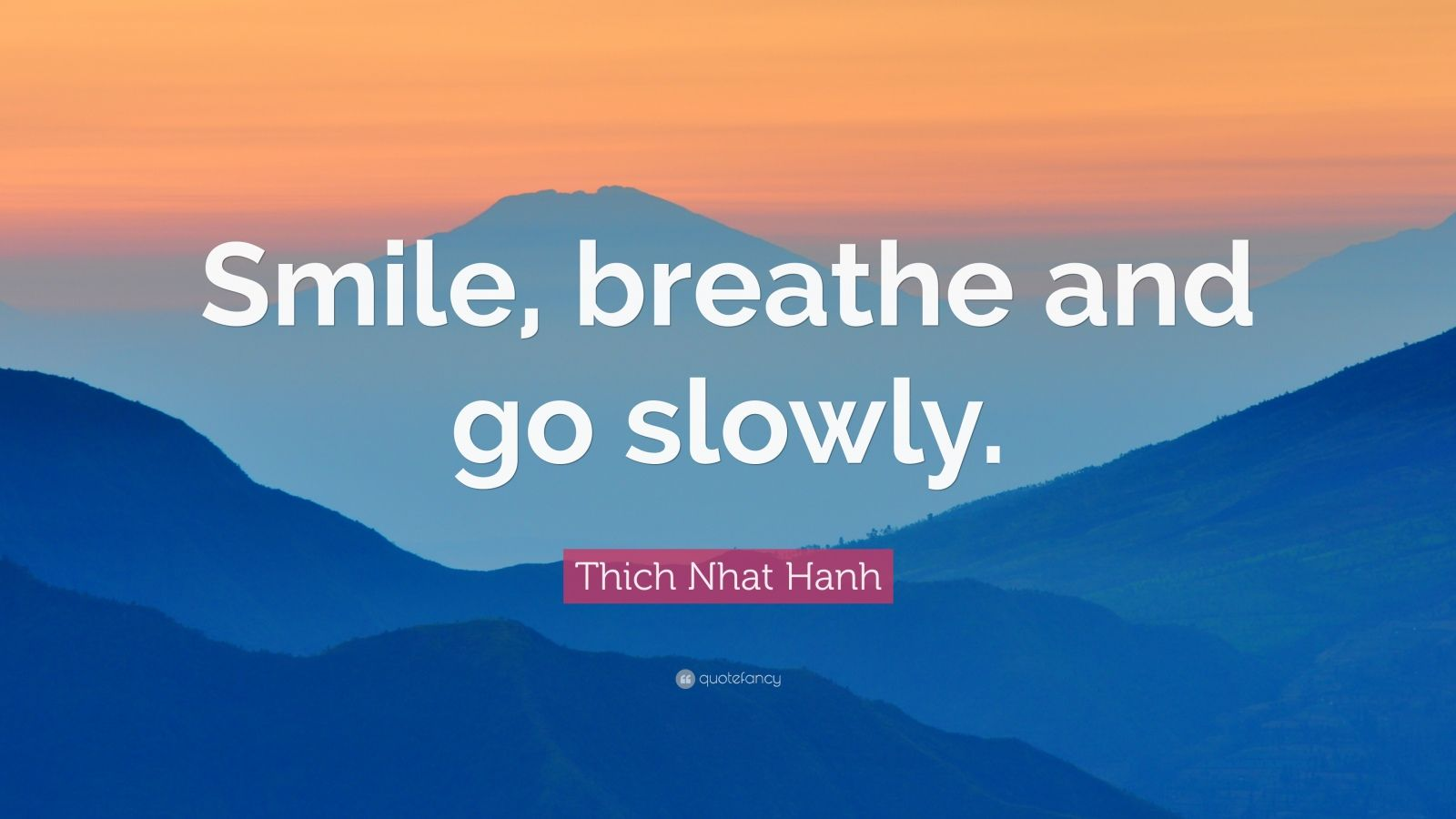 Wallpaper Of Yoga Quote Thich Nhat Hanh Quote Smile Breathe And Go Slowly 12