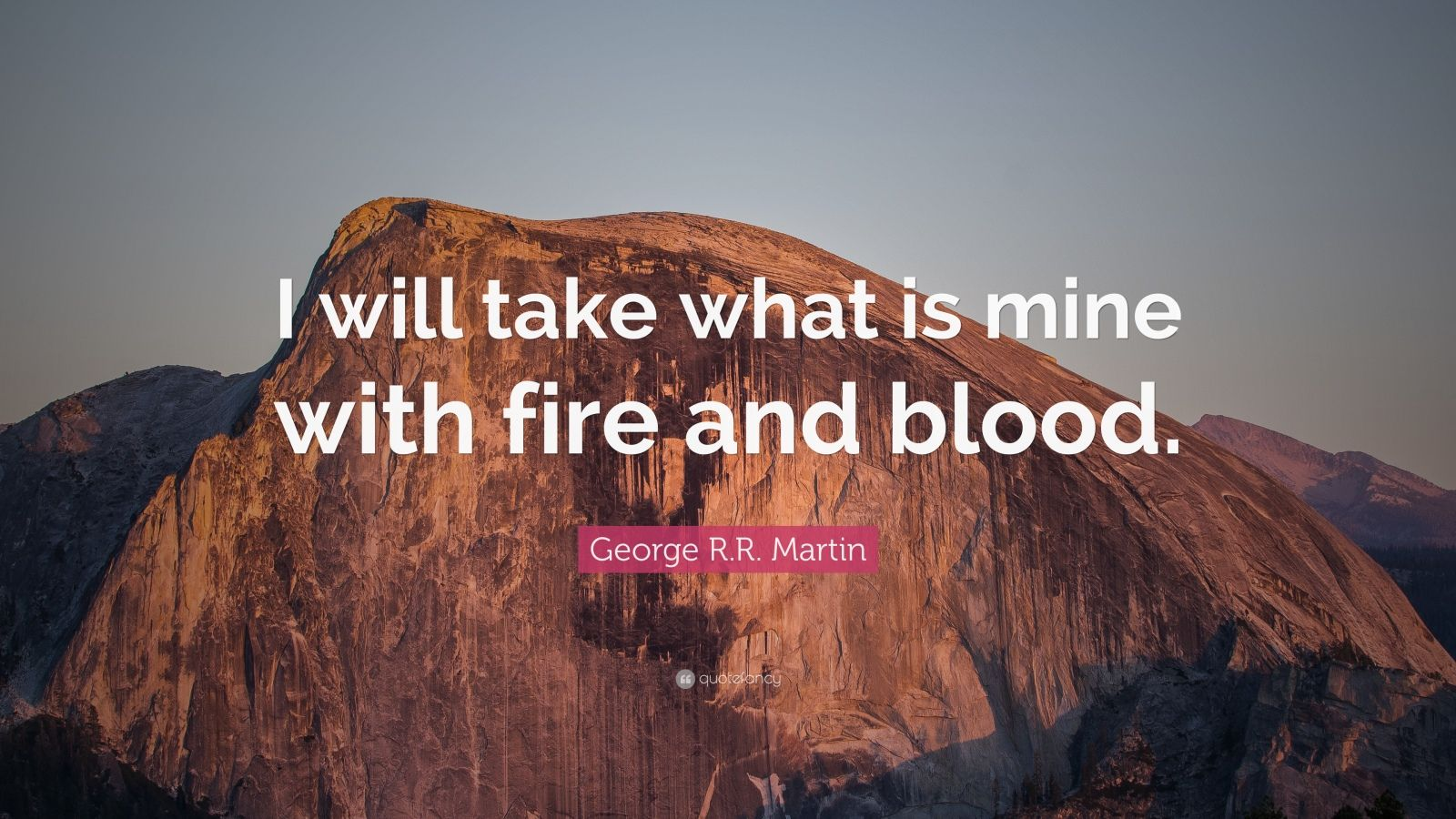 Jane Austen Quotes Wallpaper George R R Martin Quote I Will Take What Is Mine With