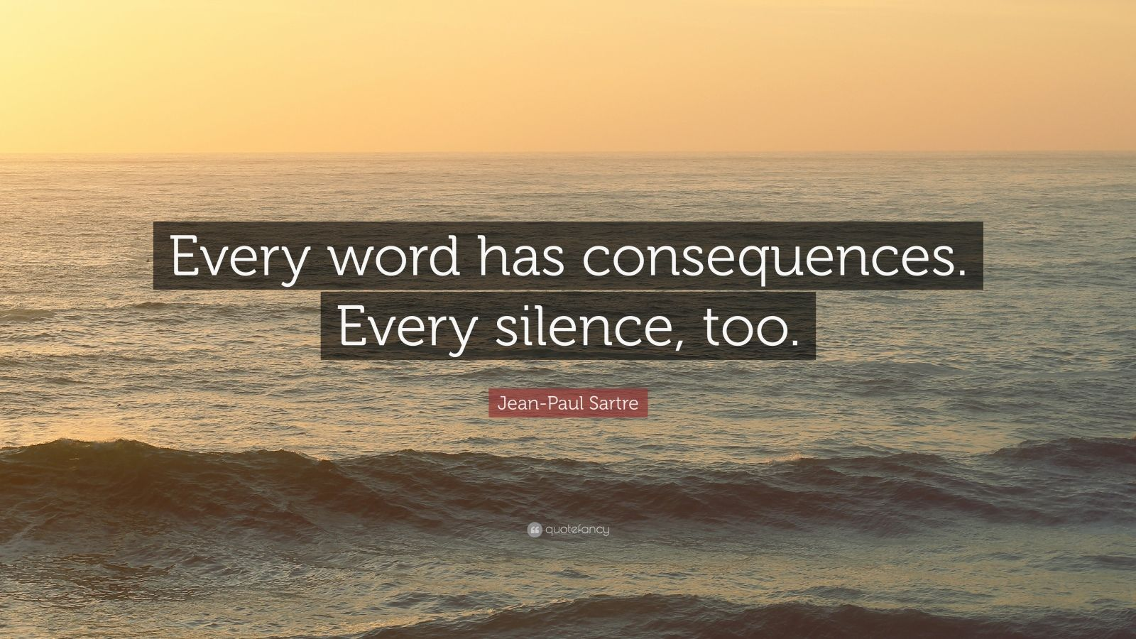 Chanakya Quotes Wallpaper Jean Paul Sartre Quote Every Word Has Consequences