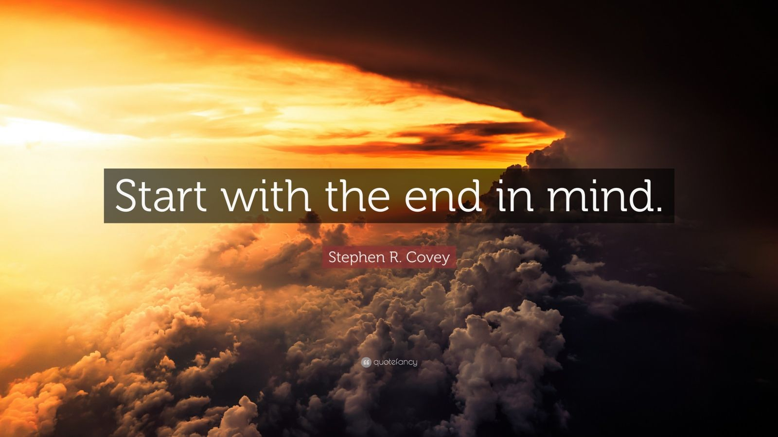 Beautiful Inspirational Quotes Wallpapers Stephen R Covey Quote Start With The End In Mind 12