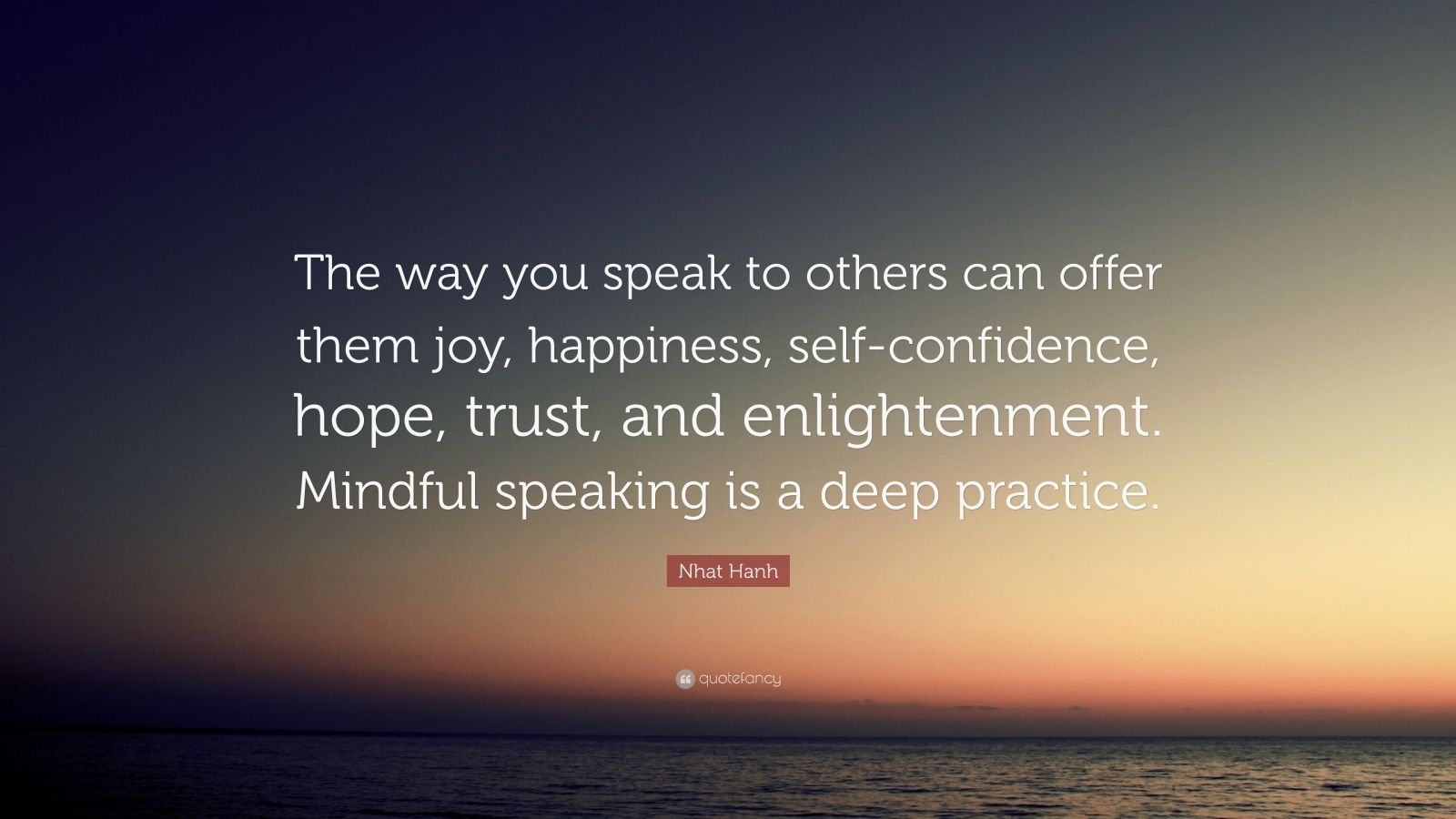 Swami Vivekananda Quotes Wallpaper Nhat Hanh Quote The Way You Speak To Others Can Offer