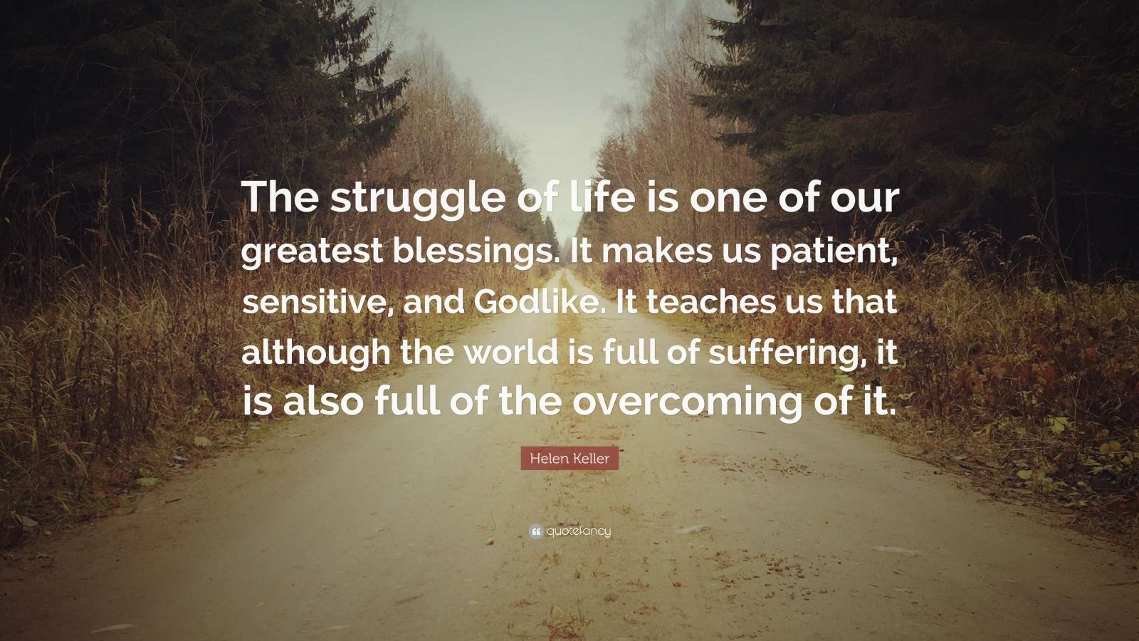 Dalai Lama Wallpaper Quotes Helen Keller Quote The Struggle Of Life Is One Of Our