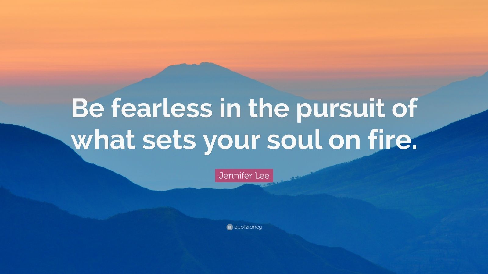 Swami Vivekananda Quotes Wallpaper Jennifer Lee Quote Be Fearless In The Pursuit Of What
