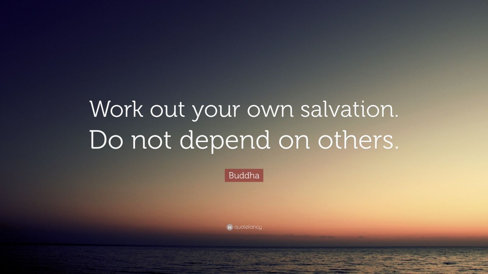 Wallpaper Of Yoga Quote Buddha Quote Work Out Your Own Salvation Do Not Depend