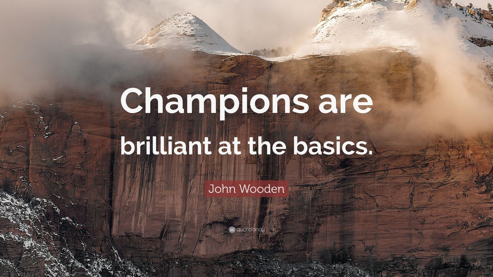 Beautiful Quotes Wallpapers On Life John Wooden Quote Champions Are Brilliant At The Basics