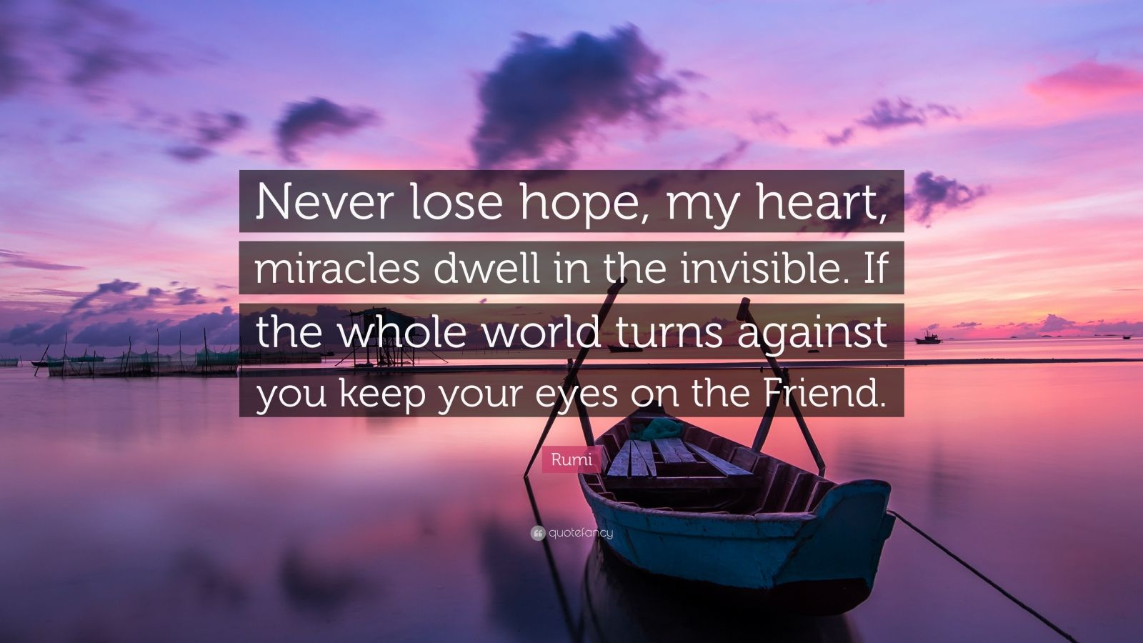 Rumi Quote Never Lose Hope My Heart Miracles Dwell In