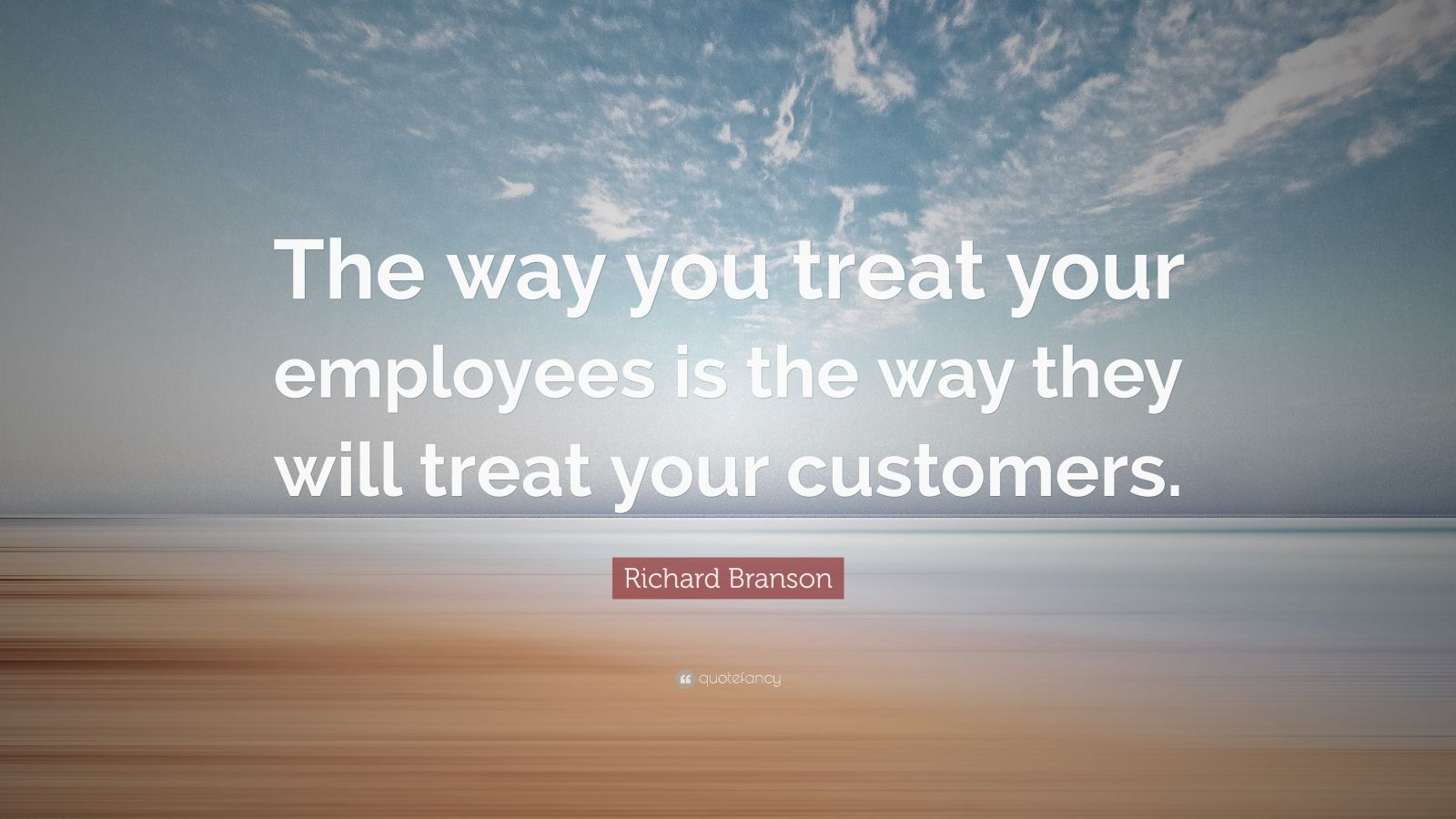 Gary Vaynerchuk Quotes Wallpaper Richard Branson Quote The Way You Treat Your Employees