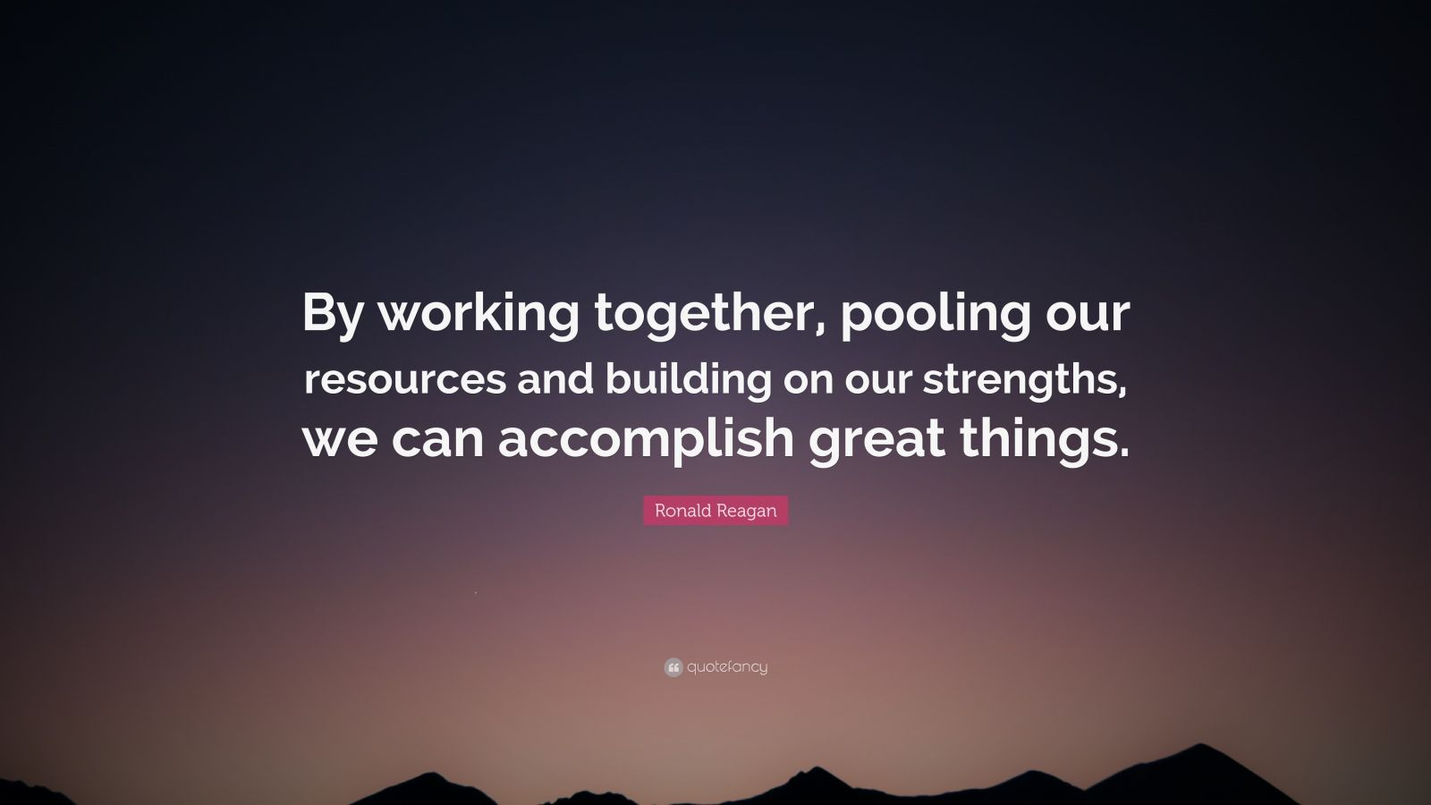 Obama Wallpaper Quote Ronald Reagan Quote By Working Together Pooling Our