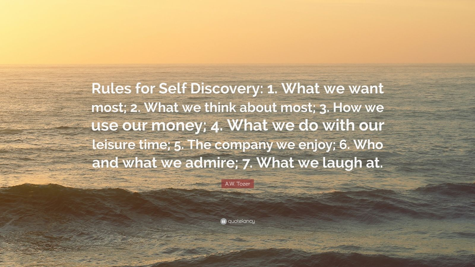 A W Tozer Quote Rules For Self Discovery 1 What We