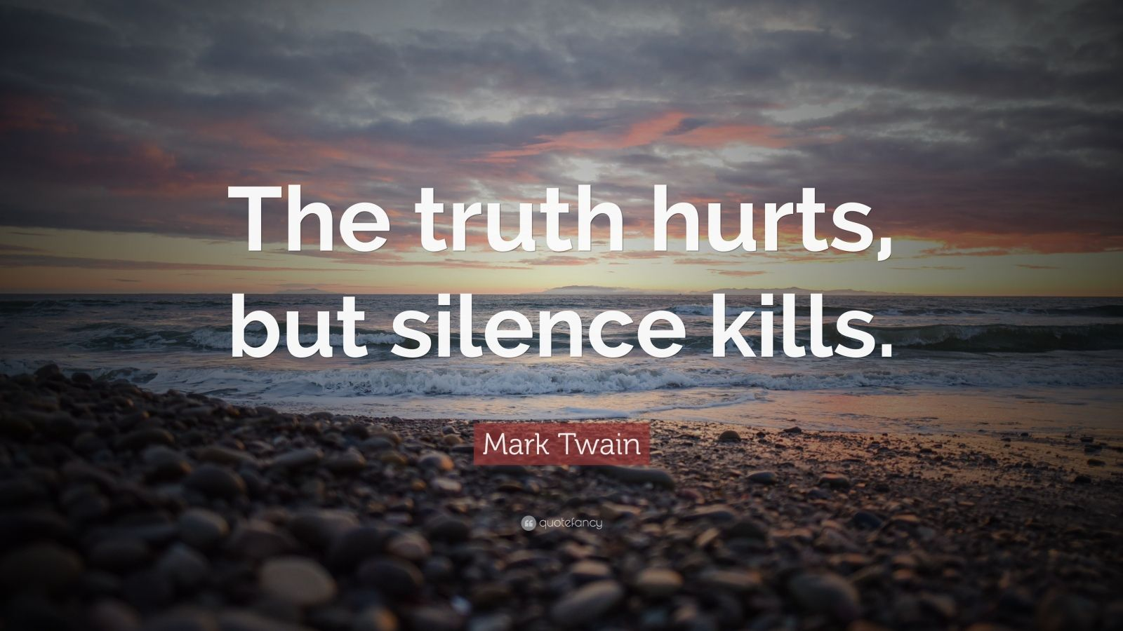Truth Wallpapers With Quotes Mark Twain Quote The Truth Hurts But Silence Kills