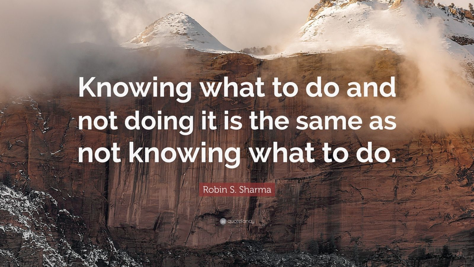 Theodore Roosevelt Quotes Wallpaper Robin S Sharma Quote Knowing What To Do And Not Doing