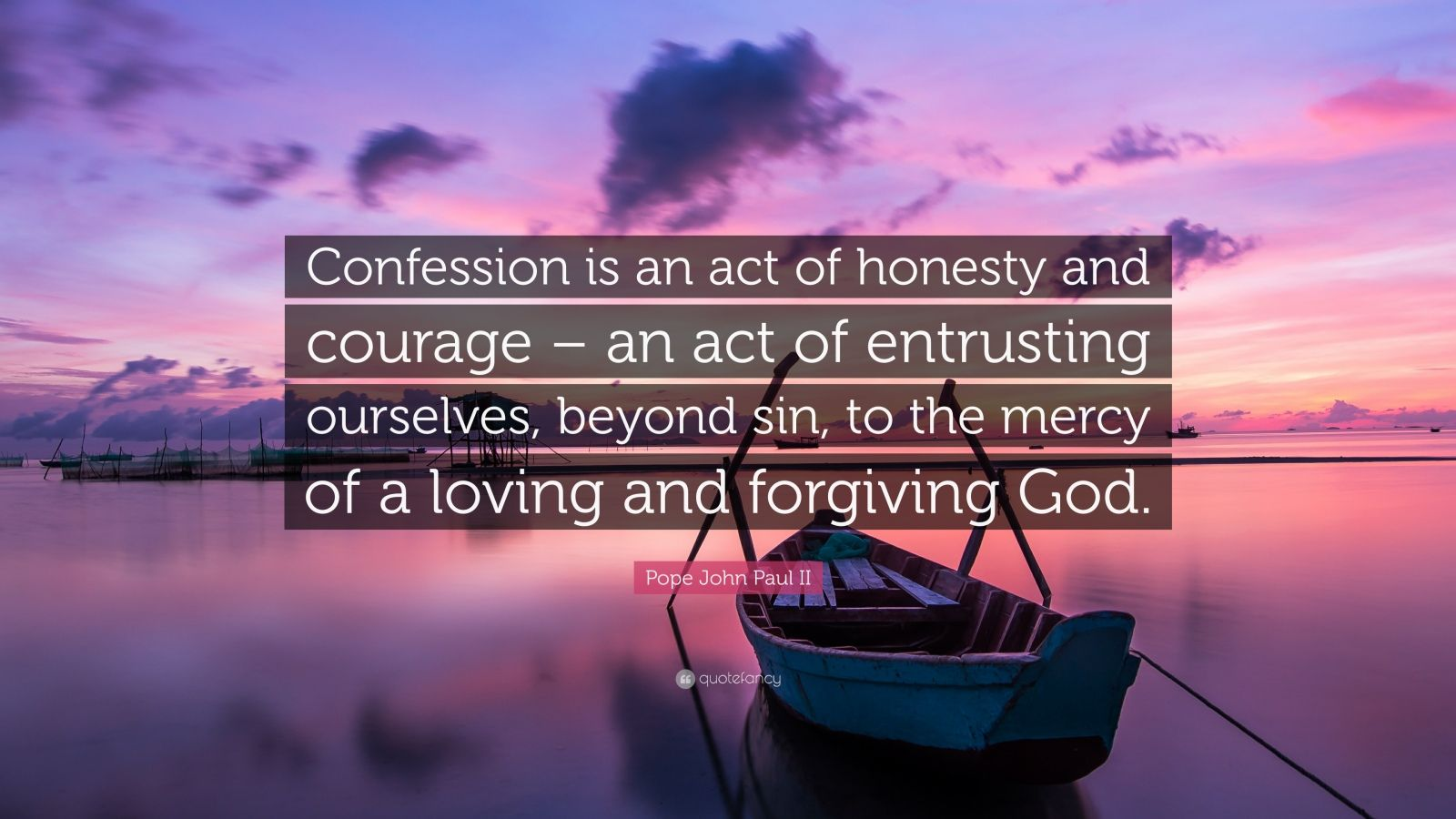 Godly Wallpaper Quotes Pope John Paul Ii Quote Confession Is An Act Of Honesty
